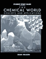 Student Study Guide to Accompany the Chemical World: Concepts and Applications