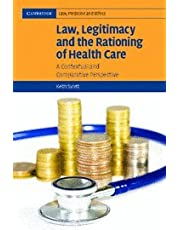 Law, Legitimacy and the Rationing of Health Care: A Contextual and Comparative Perspective