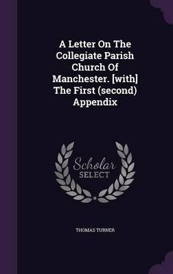 A Letter on the Collegiate Parish Church of Manchester. [With] the First (Second) Appendix(Hardback) - 2016 Edition pdf epub