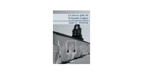 Nueva guia de la España magica, la: Amazon.es: Garcia Atienza, Juan: Libros