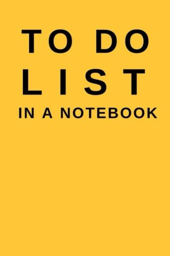 To Do List In A Notebook: (6x9) Goal Planner To Increase Your Productivity, Undated 90 Day To Do Task List, Durable Matte Cover