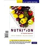 Nutrition : An Applied Approach, Thompson, Janice and Manore, Melinda, 0321773608