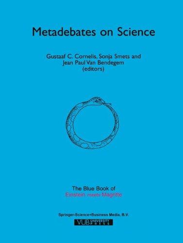 "Metadebates on Science: The Blue Book of ""Einstein Meets Magritte"" (Einstein Meets Magritte: An Interdisciplinary Reflec"
