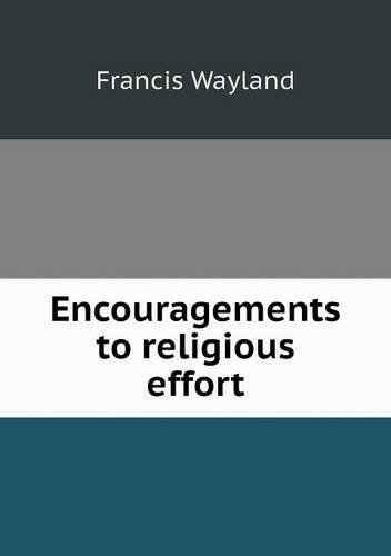 Encouragements to religious effort ebook