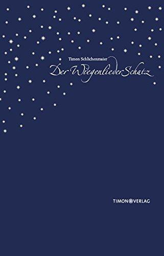 Der WiegenliederSchatz. Über 180 Wiegenlieder, Abendlieder und geistliche Lieder aus Deutschland, Österreich und der Schweiz.