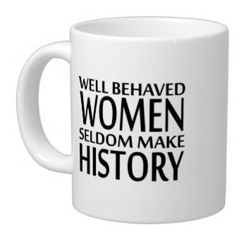 new yearchristmas day woman gifts humorous saying well behaved women seldom make history tea