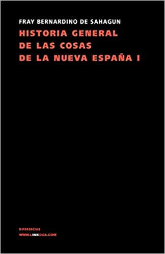 Historia General De Las Cosas De La Nueva España I Memoria: Amazon.es: Bernardino de Sahagun, Bernardino de Sahagun: Libros
