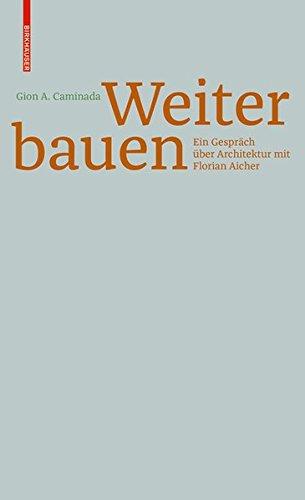 Gion A. Caminada. Weiterbauen: Ein Gespräch Über Architektur Mit Florian Aicher