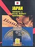 Japan Banking and Financial Market Handbook, IBP USA Staff, 1433026384