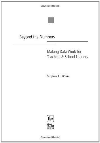 Beyond the Numbers: Making Data Work for Teachers & School Leaders pdf