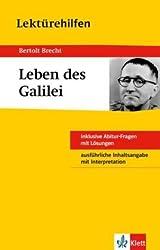 Lektürehilfen Leben des Galilei. Ausführliche Inhaltsangabe und Interpretation. Materialien: Inklusive Abitur-Fragen mit Lösungen