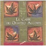 Le carte dei quattro accordi. Ediz. illustrata