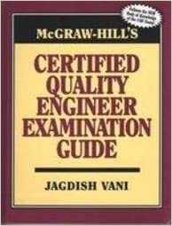 McGraw-Hill's Certified Quality Engineer Examination Guide ...