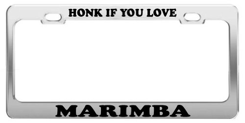(HONK IF YOU LOVE MARIMBA License Plate Frame Tag Holder Car Truck Accessory)