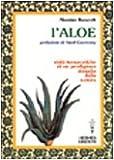 L'aloe. Virtù terapeutiche di un prodigioso rimedio della natura