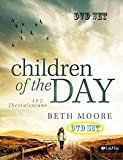 Beth Moore Children of the Day: 1 & 2 Thessalonians DVD SET