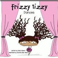 Frizzy Tizzy Dances