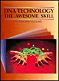 DNA Technology : The Awesome Skill, Alcomo, Edward I., 0697212483