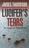 Lucifer's Tears, James Thompson, 1410438864