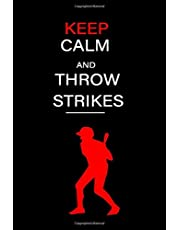 """Keep calm and throw strikes: 120 blank lined pages size 6"""" x 9"""" Ideal gift for baseball lovers."""