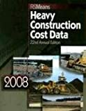 Heavy Construction Cost Data 2008 (Rsmeans Heavy Construction Cost Data)