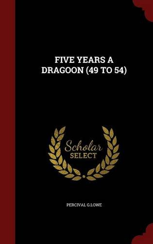 Download FIVE YEARS A DRAGOON (49 TO 54) PDF
