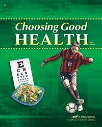 Books Choosing (Choosing Good Health 6 (A Beka Book SCIENCE/HEALTH SERIES))