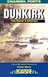 Front cover for the book DUNKIRK: From Disaster to Deliverance (Battleground Europe Series) by Patrick Wilson