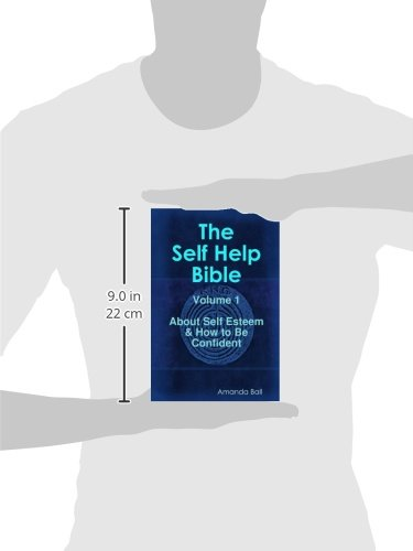The Self Help Bible - Volume 1 About Self Esteem & How To Be ...