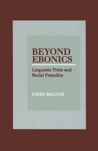 Beyond Ebonics: Linguistic Pride and Racial Prejudice
