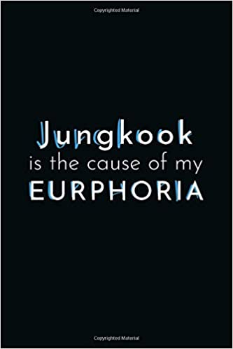 Jungkook Is The Cause of My Euphoria: 120 Page Black Blank Lined