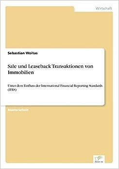 Book Sale und Leaseback Transaktionen von Immobilien: Unter dem Einfluss der International Financial Reporting Standards (IFRS)