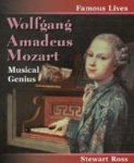 Wolfgang Amadeus Mozart: Musical Genius (Famous Lives)