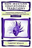 By Timothy Reagan Non-Western Educational Traditions: Indigenous Approaches to Educational Thought and Practice (Socio (3rd Edition)