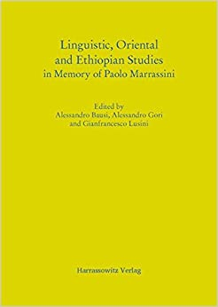 Linguistic, Oriental and Ethiopian Studies in Memory of Paolo Marrassini