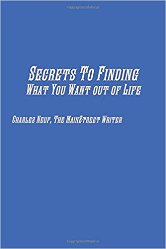 Secrets To Finding What You Want out of Life