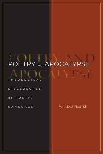 Poetry and Apocalypse: Theological Disclosures of Poetic Language (Cultural Memory in the Present) by Franke William