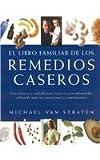 El libro familiar de los remedios caseros/ The Family Book of Home Remedies, Michael Van Straten, 9583021490