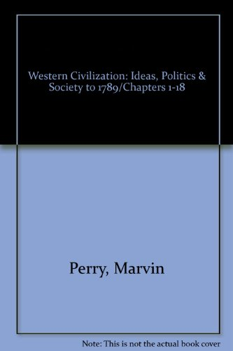 Western Civilization: Ideas, Politics & Society to 1789/Chapters 1-18