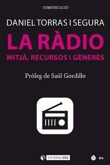 Ràdio mitjà, La. Recursos i gèneres (Manuals) Tapa blanda – 15 jul 2018 Daniel Torras i Segura Editorial UOC S.L. 8491801952