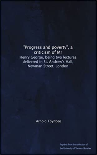"""Progress and poverty"", a criticism of Mr: Henry George, being two lectures delivered in St. Andrew's Hall, Newman Street, London"