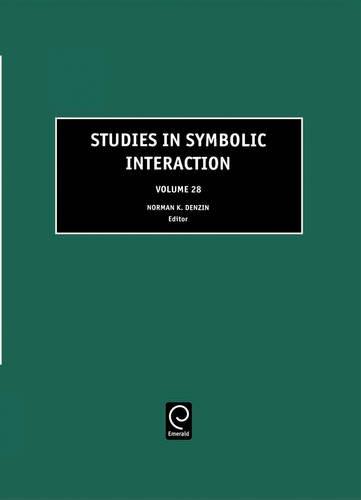Studies in Symbolic Interaction, Volume 28 (Studies in Symbolic Interaction)