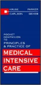 Pocket Companion to Principles & Practice of Medical Intensive Care
