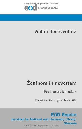 Ženinom in nevestam: Pouk za srečen zakon  [Reprint of the Original from 1910]