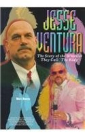 Jesse Ventura: The Story of the Wrestler They Call the Body (Pro Wrestling Legends)