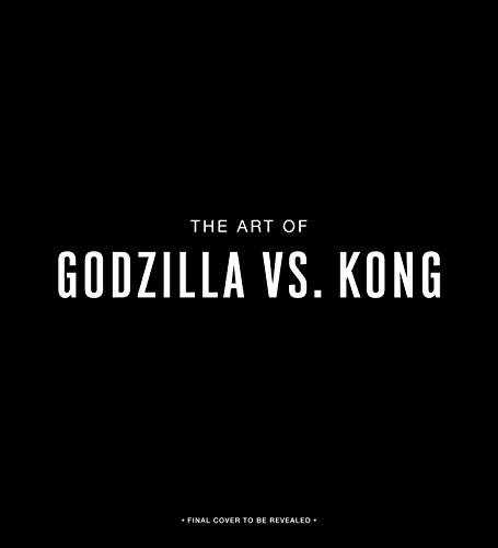 The Art of Godzilla vs. Kong (KI...