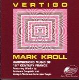(Vertigo: Harpsichord Music of 18th Century France - Joseph Nicholas Pancrace Royer / Francois Couperin)