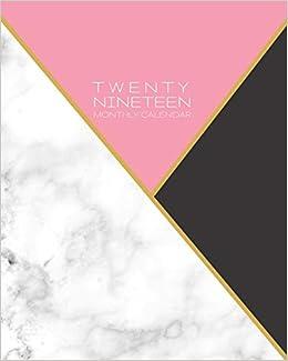 Twenty Nineteen Monthly Calendar: Weekly and Monthly Agenda ...
