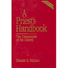 A Priest's Handbook: The Ceremonies of the Church, Third Edition