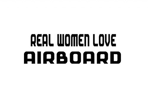 REAL WOMEN LOVE AIRBOARD Decal Car Laptop Wall Sticker